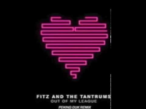 Fitz and The Tantrums - Out Of My League (Peking Duk remix)