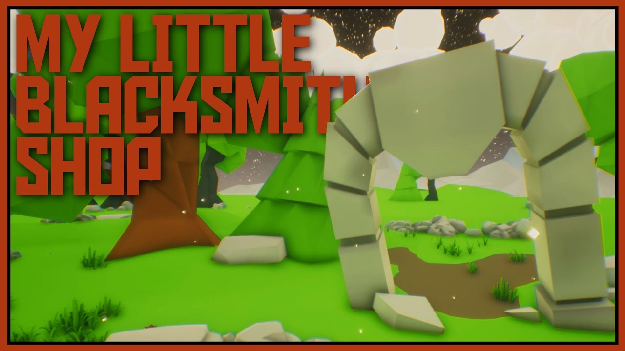 <b>MY</b> <b>LITTLE</b> <b>BLACKSMITH</b> <b>SHOP</b>! (BUT EVEN BETTER) || Let's Play ...