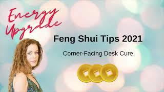 Energy Upgrade Feng Shui Tip for a Corner Facing Desk