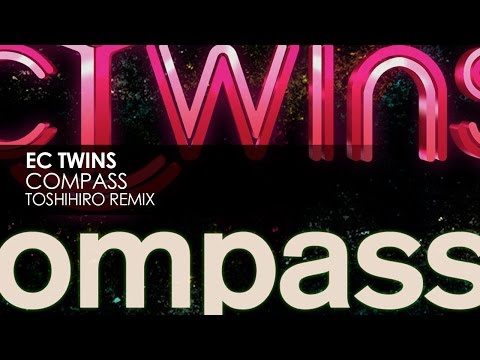EC Twins - Compass (Toshihiro Remix)