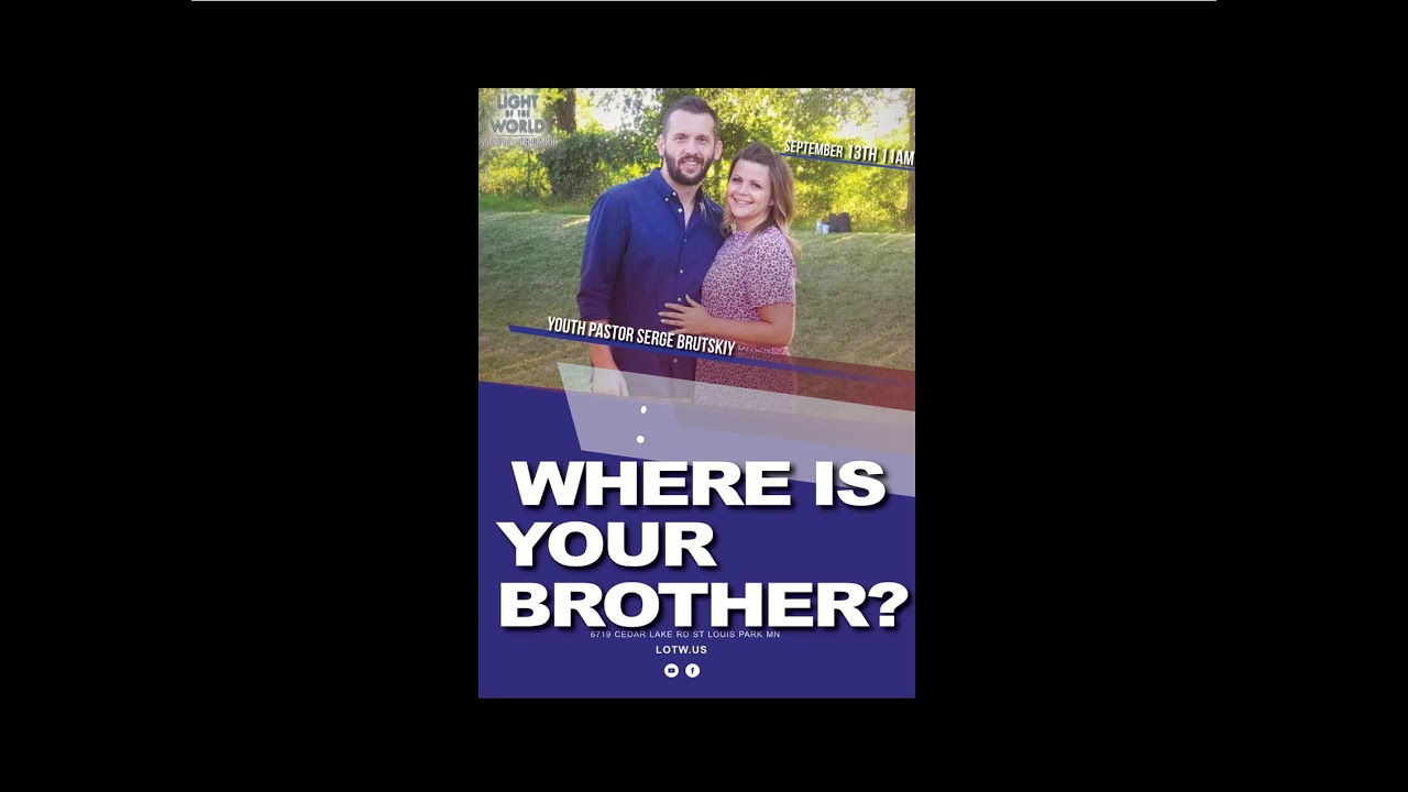 Where is your brother? | Youth Pastor Serge Brutskiy 9.13.2020