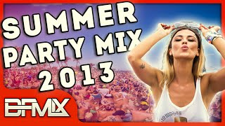 Summer Party Mix (BFMIX Remix) | [Electro House EDM 2013 Mashup]