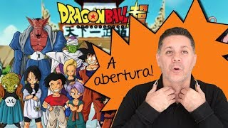 Abertura de Dragon Ball Super em Português