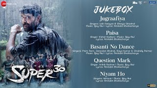 Super 30 - Full Movie Jukebox Hrithik Roshan Ajay Atul Amitabh Bhattacharya