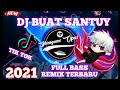 Dj Buat Santuy Santai Terbaru  Full Bass Viral Di Tiktok Terbaru  Mp3 - Mp4 Download