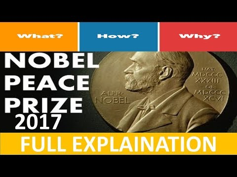 NOBEL PEACE PRIZE 2017 - International Campaign to Abolish Nuclear Weapons ICAN - UPSC STUDY IAS