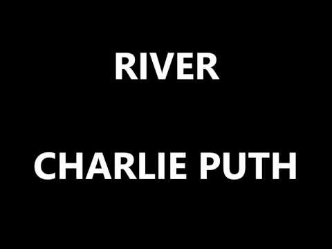 River - Charlie Puth - Lyrics