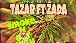 Tazar Ft. Zada - Smoke N Get High [Weed Cranium Riddim] January 2018