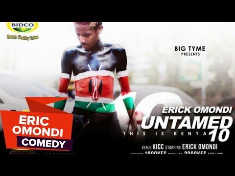 ERIC OMONDI UNTAMED 10:  FULL SHOW