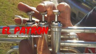 EL PATRON Tutorial Trombon Y Trompeta