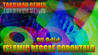 "Gambar cover TAKBIRAN REMIX ""All Artist ISLAMIC REGGAE GORONTALO"" feat Dj.Andre Breaks Pro (Official Music Video)"