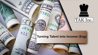 Turning Talent into Income (Eng)