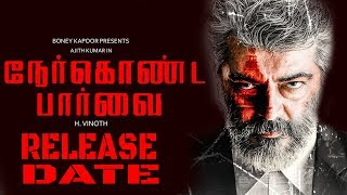 Nerkonda Paarvai Official Release Date – Ajith Kumar