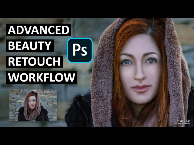 Advanced Beauty Retouch in Photoshop Workflow | Estee White Photography