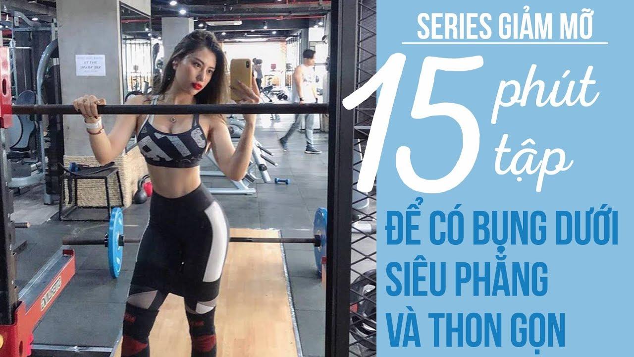 SERIES GIẢM MỠ | 15 phút tập giảm mỡ để có bụng dưới siêu phẳng và thon gọn | Trang Le Fitness