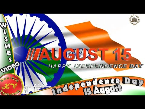 15 August Independence Day Wishes, Whatsapp Video, Greetings, Animation, Happy Independence Day