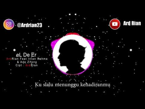 Ardrian feat intan rahma & Ade zilong - eL De eR ( Video Lirik )