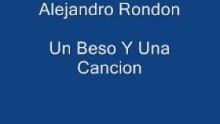 Un Beso Y Una Cancion