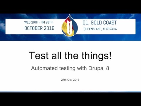 Test all the things! Making use of Drupal 8's new testing tools