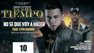 Messiah - No Se Que Voy A Hacer ft. Lito Kirino [Official Audio]