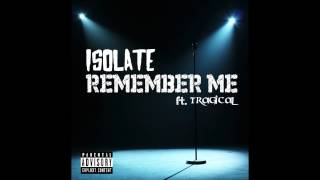 Isolate - Remember Me ft. Tragical