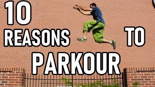 10 Reasons Why You Should Learn Parkour