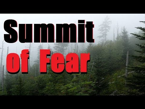 Summit of Fear -  Creepypasta - Exclusive