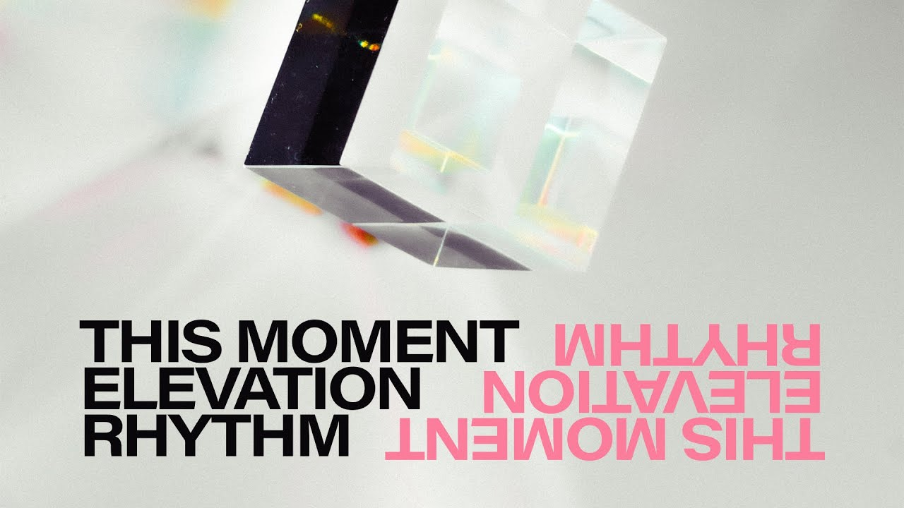 THIS MOMENT (OFFICIAL LYRIC VIDEO) - ELEVATION RHYTHM