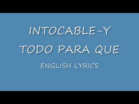 Intocable-y todo para que English lyrics