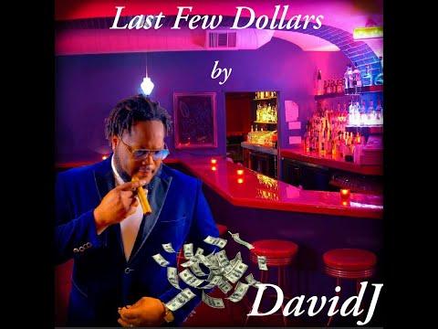 David J - Last Few Dollars