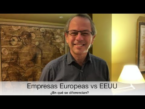 Empresas Europeas vs EEUU ¿Diferencias?