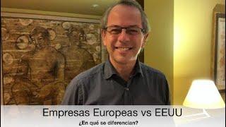 Diferencias entre empresas Europeas vs EEUU - Miquel Lladó