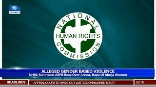 NHRC Summons AEPB Boss Over Arrest, Rape Of Abuja Women 10/05/…