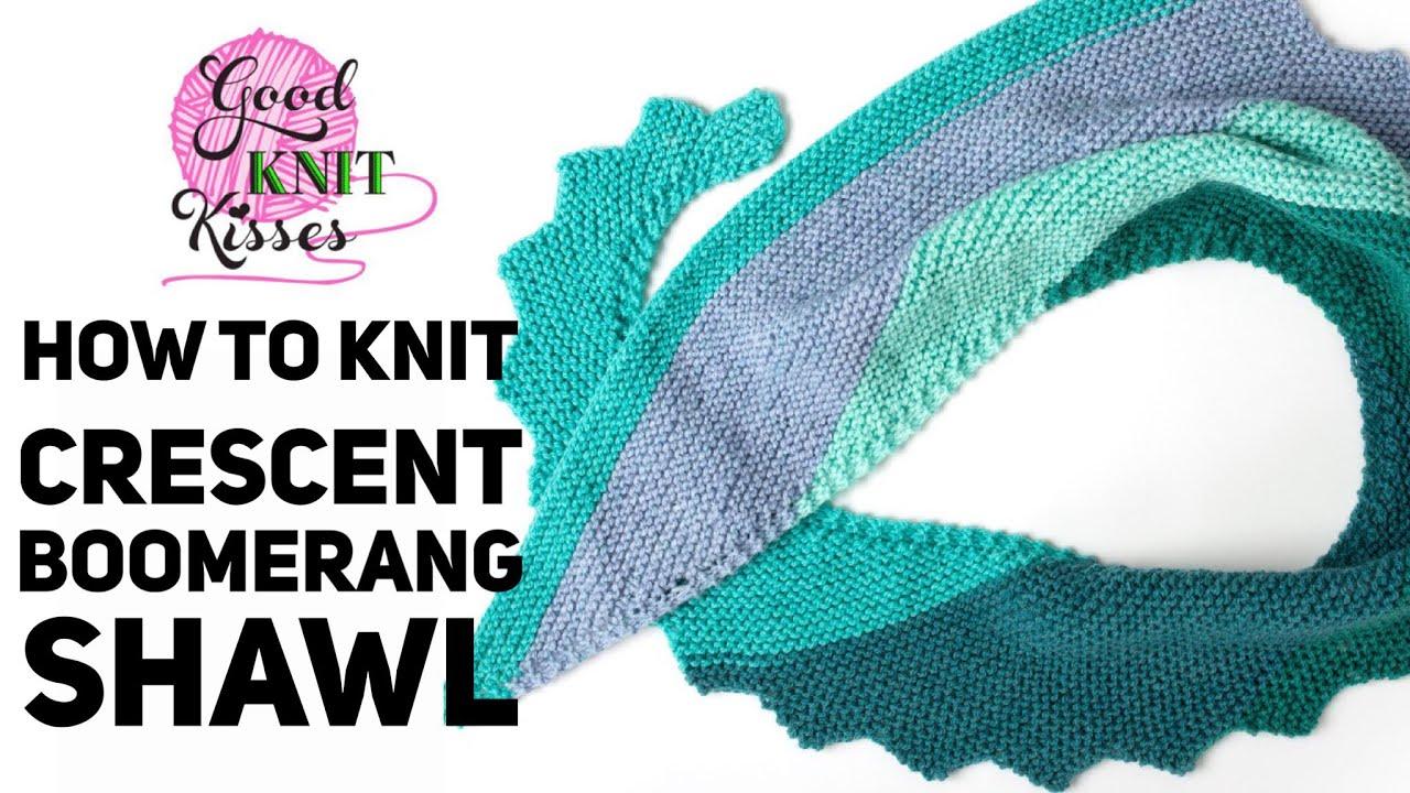 Crescent Boomerang Shawl Step It Up Knit Shawl Pattern Cc Youtube