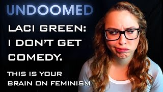 This is your brain on feminism: Laci Green Derp. Episode 11. [My version]