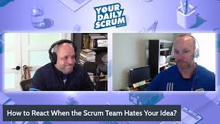 YDS: What Happens When the Scrum Team Hates My (SM) Idea?