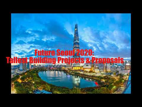 Future Seoul 2020: Tallest Building Projects & Proposals-Seoul Skyline