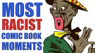 Most Racist Comic Book Moments