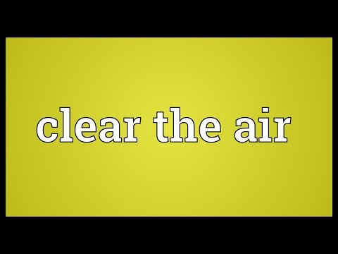 Clear the air Meaning