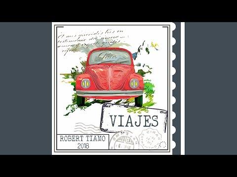 Robert Tiamo - VIAJES (Full Album)