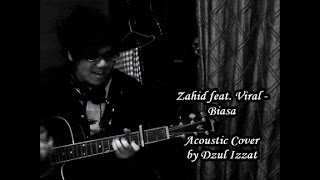 Zahid feat. Viral - Biasa Acoustic Cover by Dzul Izzat