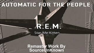 R.E.M. - Star Me Kitten