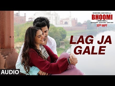 Lag Ja Gale Full Song (Audio) | Bhoomi...
