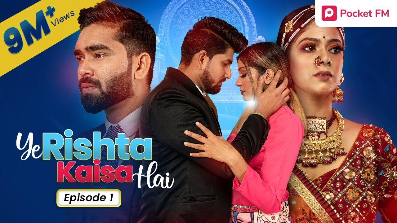 Download Ye Rishta Kaisa Hai   Ep 01 - आकस्मिक पत्नी   Web Series   Pocket FM Story In Hindi