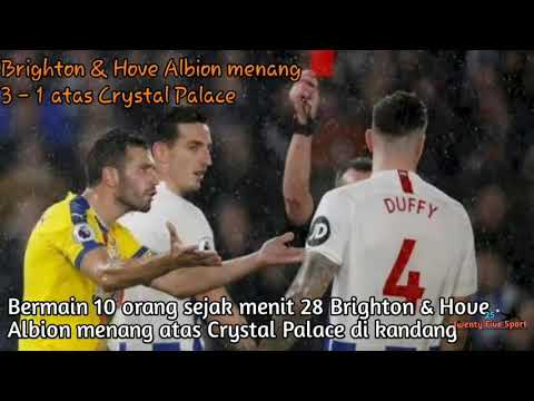 10 pemain Brighton bungkam perlawanan sang tamu Crystal Palace (3 - 1) - Hasil liga inggris