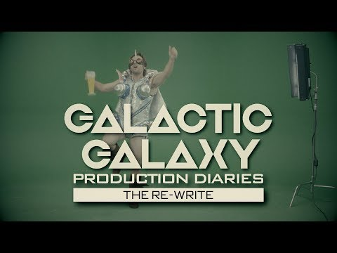 The Dreaded Re-Write: Galactic Galaxy Video Production Diaries