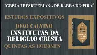 INSTITUTAS DA RELIGIÃO CRISTÃ (9) - A CEIA DO SENHOR