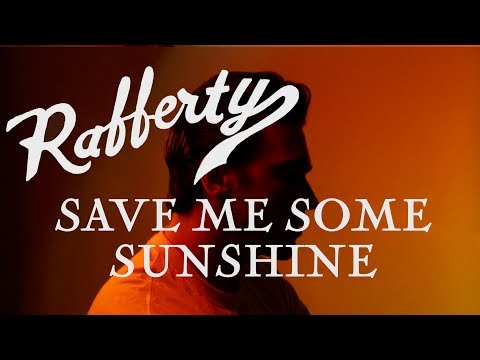 rafferty--save-me-some-sunshine-[official-video]