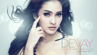 (6.02 MB) Devay - Hati Siapa Tak Luka (Official Radio Release) Mp3