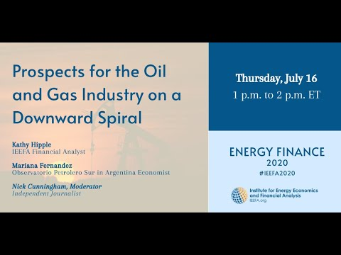 Prospects for the Oil and Gas Industry on a Downward Spiral   IEEFA Energy Finance 2020